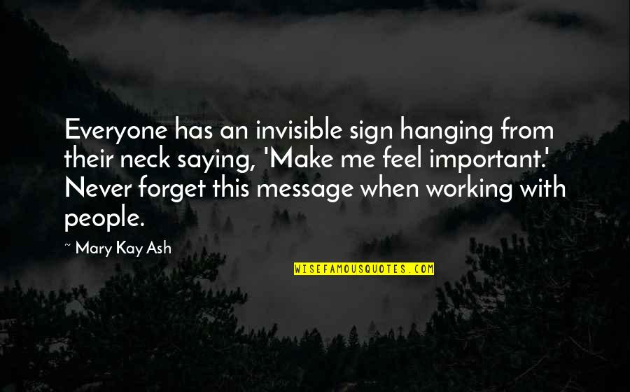 Make Your Own Business Quotes By Mary Kay Ash: Everyone has an invisible sign hanging from their