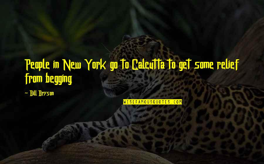 Makeover Quotes By Bill Bryson: People in New York go to Calcutta to