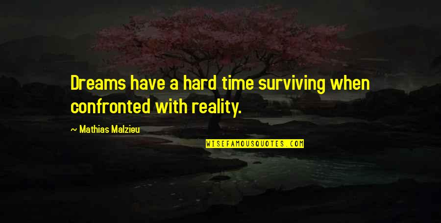Makeup And Friends Quotes By Mathias Malzieu: Dreams have a hard time surviving when confronted