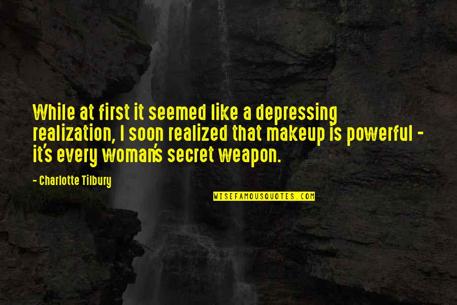 Makeup Quotes By Charlotte Tilbury: While at first it seemed like a depressing
