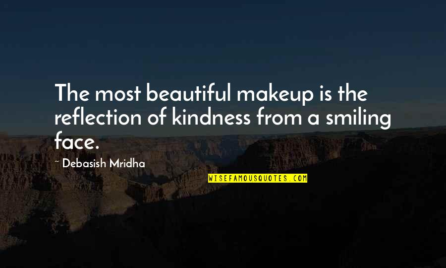 Makeup Quotes By Debasish Mridha: The most beautiful makeup is the reflection of