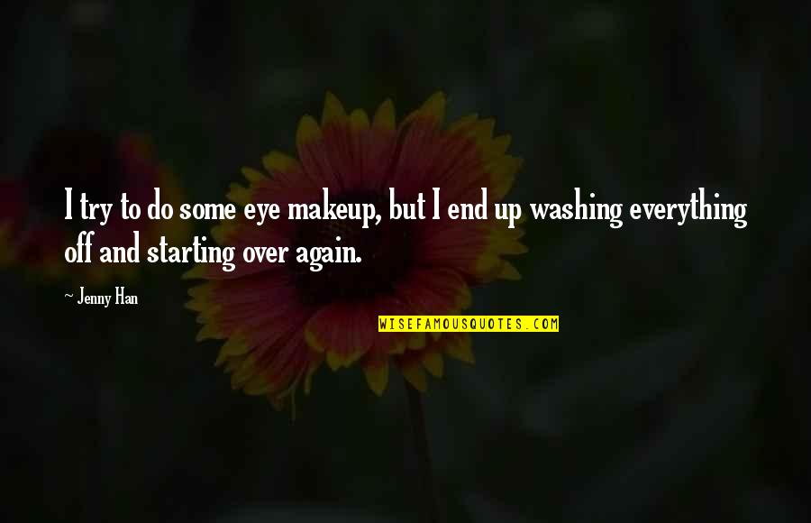 Makeup Quotes By Jenny Han: I try to do some eye makeup, but