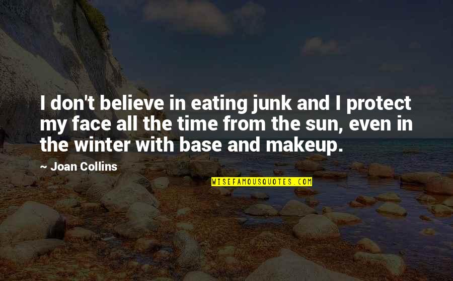 Makeup Quotes By Joan Collins: I don't believe in eating junk and I