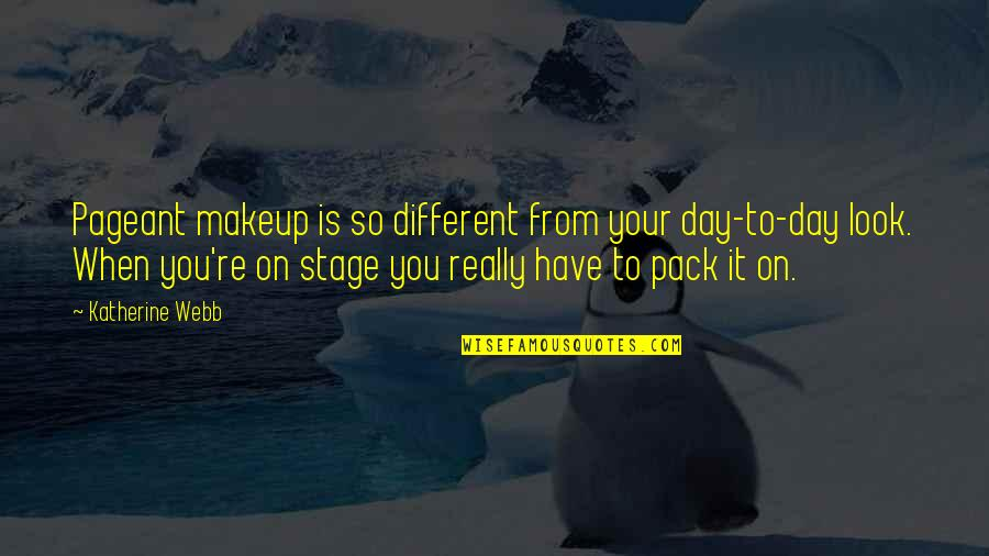 Makeup Quotes By Katherine Webb: Pageant makeup is so different from your day-to-day