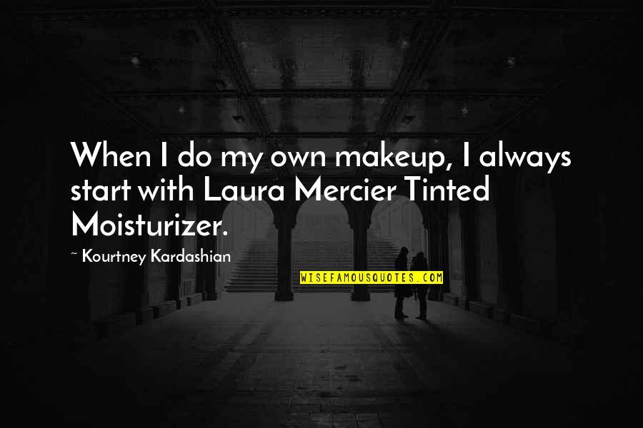 Makeup Quotes By Kourtney Kardashian: When I do my own makeup, I always