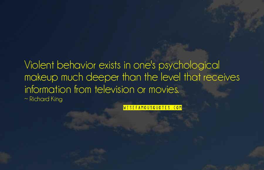 Makeup Quotes By Richard King: Violent behavior exists in one's psychological makeup much