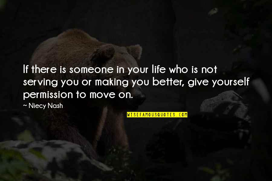 Making A Better Life For Yourself Quotes By Niecy Nash: If there is someone in your life who