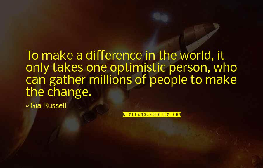 Making A Change Quotes By Gia Russell: To make a difference in the world, it