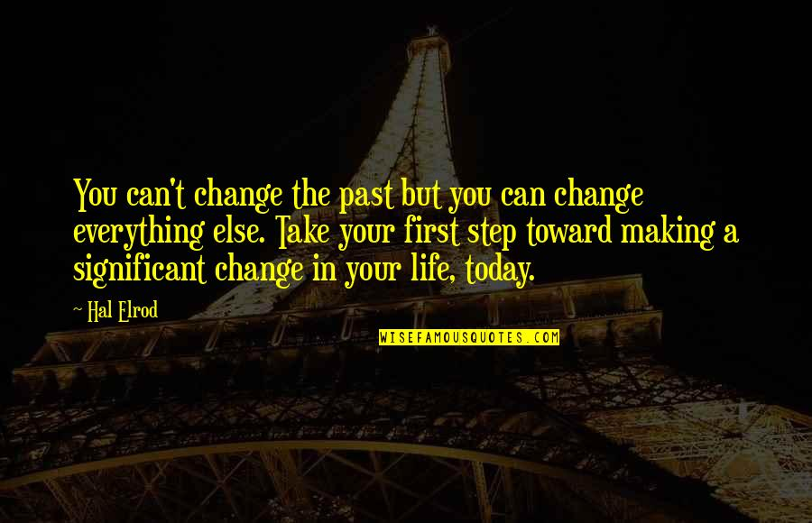 Making A Change Quotes By Hal Elrod: You can't change the past but you can