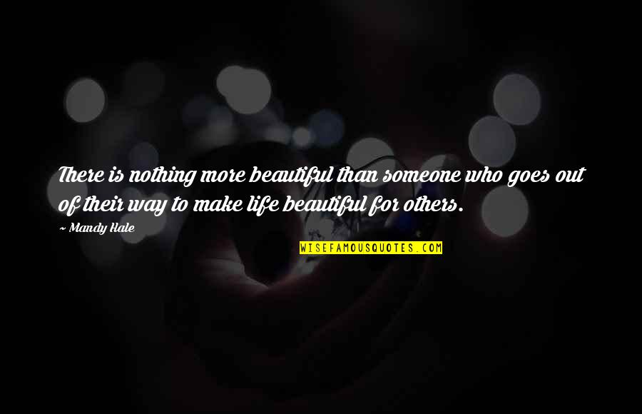 Making A Change Quotes By Mandy Hale: There is nothing more beautiful than someone who