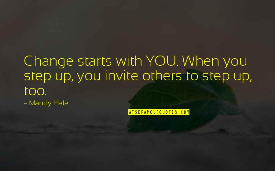 Making A Change Quotes By Mandy Hale: Change starts with YOU. When you step up,
