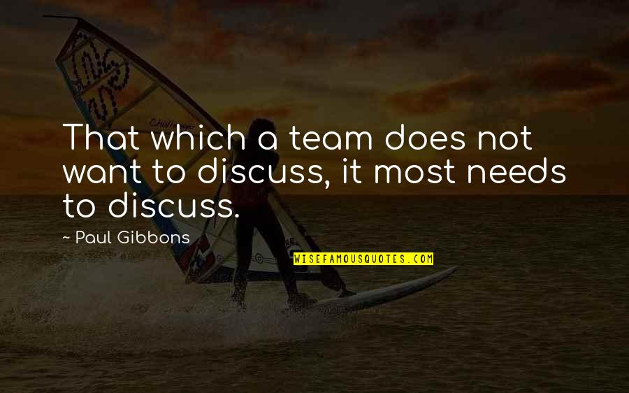 Making A Change Quotes By Paul Gibbons: That which a team does not want to