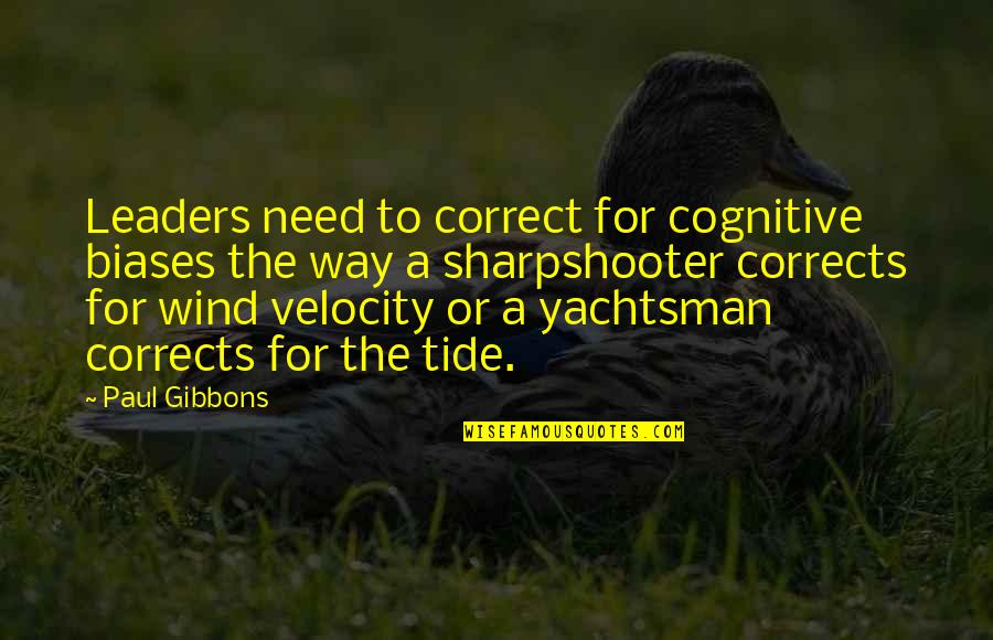 Making A Change Quotes By Paul Gibbons: Leaders need to correct for cognitive biases the