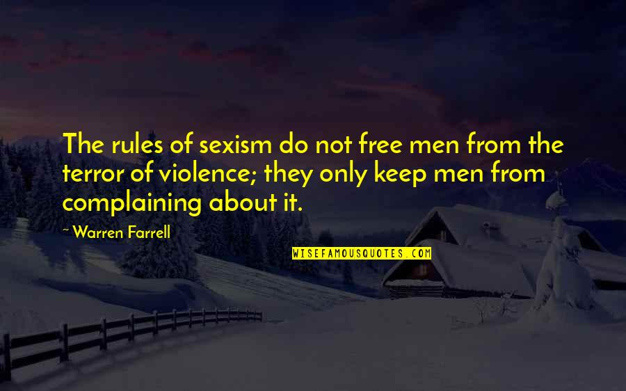 Making Good Memories Quotes By Warren Farrell: The rules of sexism do not free men