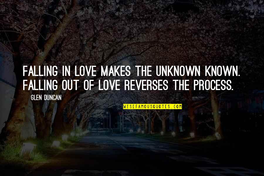 Making It Through Struggles Quotes By Glen Duncan: Falling in love makes the unknown known. Falling