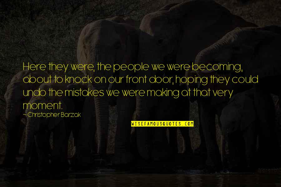 Making My Own Mistakes Quotes By Christopher Barzak: Here they were, the people we were becoming,