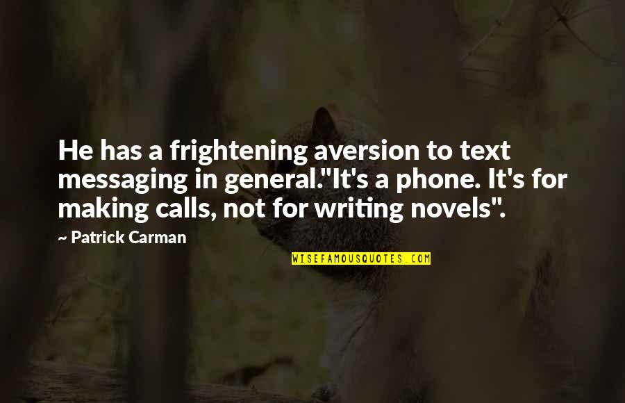 Making Phone Calls Quotes By Patrick Carman: He has a frightening aversion to text messaging