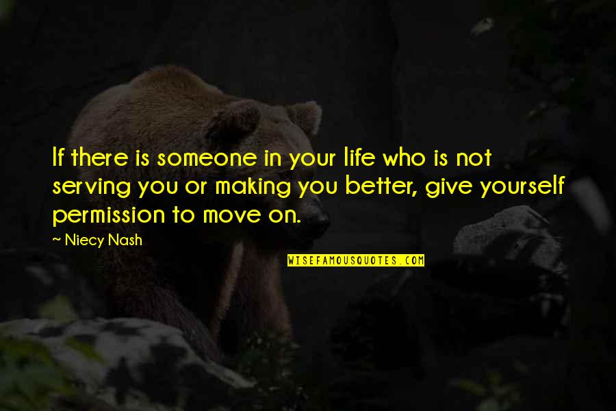 Making Someone's Life Better Quotes By Niecy Nash: If there is someone in your life who