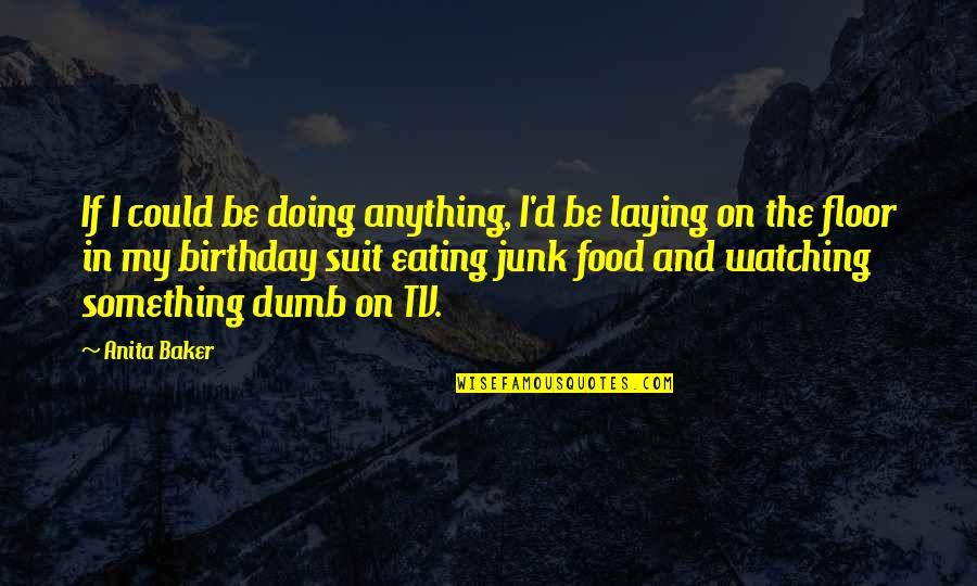 Making Something Out Of Nothing Quotes By Anita Baker: If I could be doing anything, I'd be