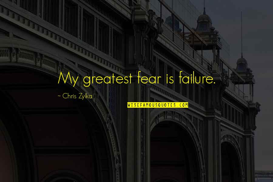 Making Suggestions Quotes By Chris Zylka: My greatest fear is failure.