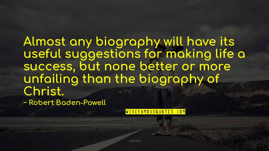 Making Suggestions Quotes By Robert Baden-Powell: Almost any biography will have its useful suggestions