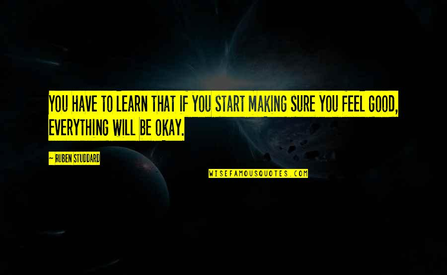 Making The Best Out Of Everything Quotes By Ruben Studdard: You have to learn that if you start