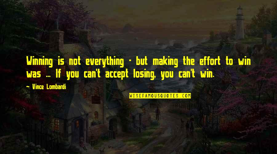 Making The Best Out Of Everything Quotes By Vince Lombardi: Winning is not everything - but making the
