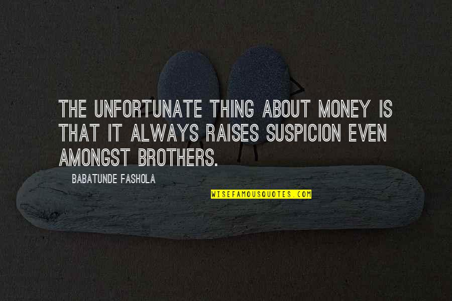 Making The Right Decision Tumblr Quotes By Babatunde Fashola: The unfortunate thing about money is that it