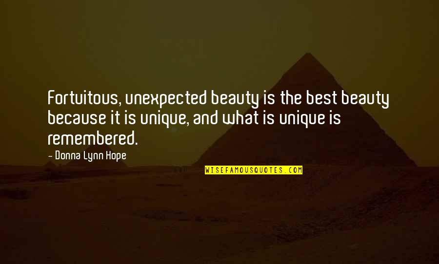 Making Time For What's Important Quotes By Donna Lynn Hope: Fortuitous, unexpected beauty is the best beauty because