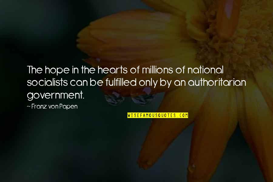 Making Time For What's Important Quotes By Franz Von Papen: The hope in the hearts of millions of