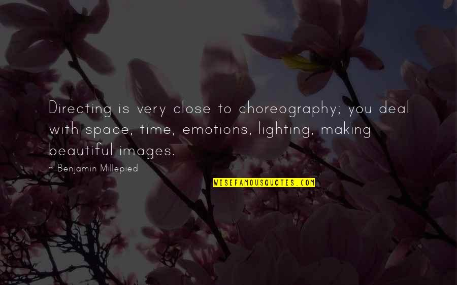 Making Time Quotes By Benjamin Millepied: Directing is very close to choreography; you deal