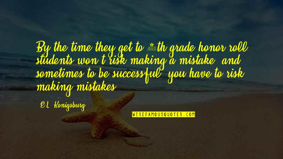 Making Time Quotes By E.L. Konigsburg: By the time they get to 6th grade