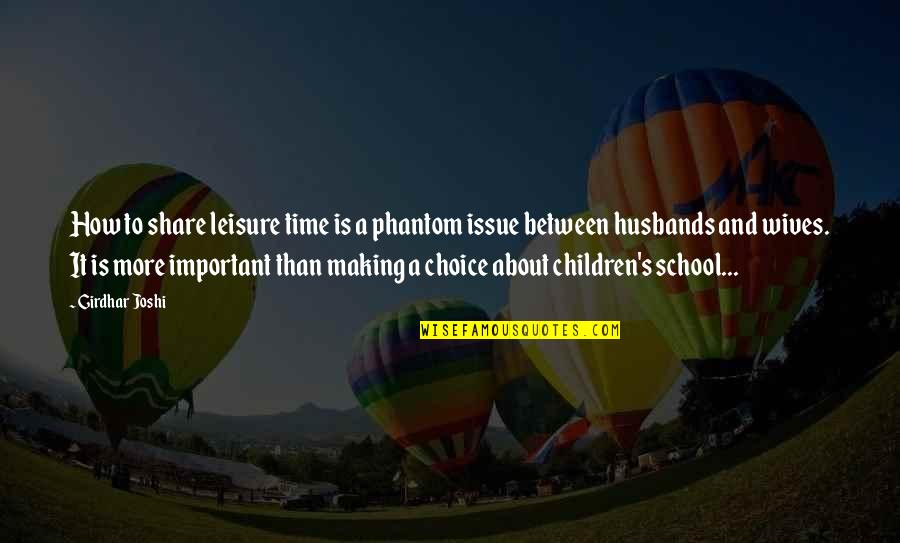 Making Time Quotes By Girdhar Joshi: How to share leisure time is a phantom