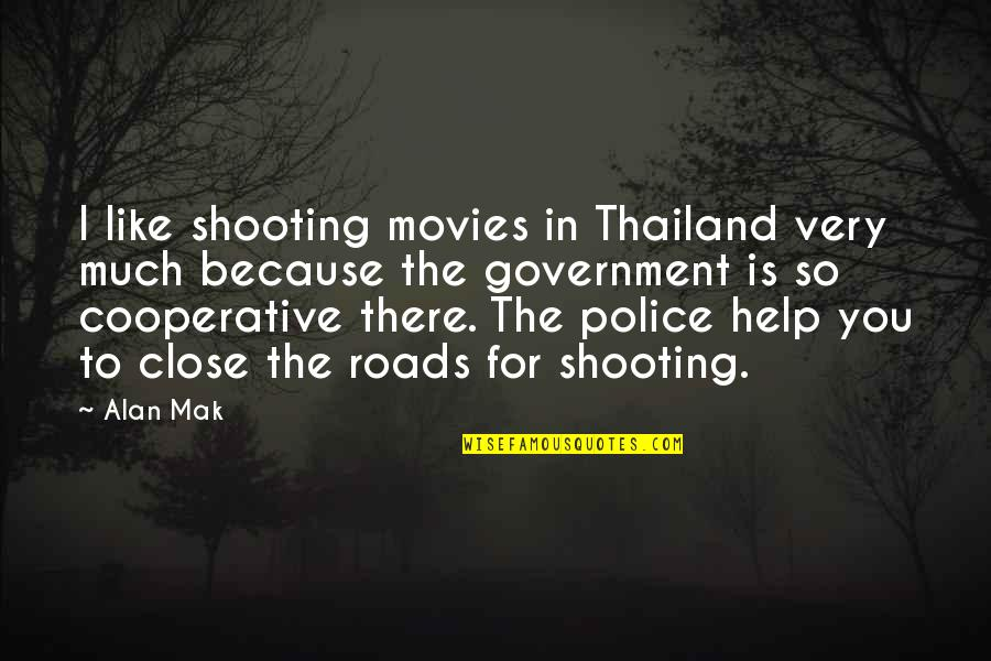 Mak'st Quotes By Alan Mak: I like shooting movies in Thailand very much