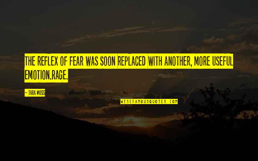 Mak'st Quotes By Tara Moss: The reflex of fear was soon replaced with