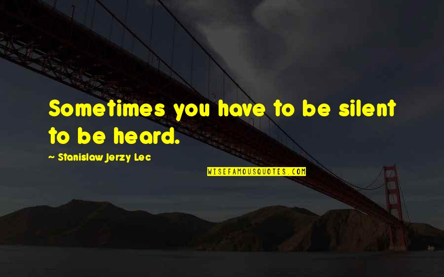 Maksud Dari Pap Quotes By Stanislaw Jerzy Lec: Sometimes you have to be silent to be