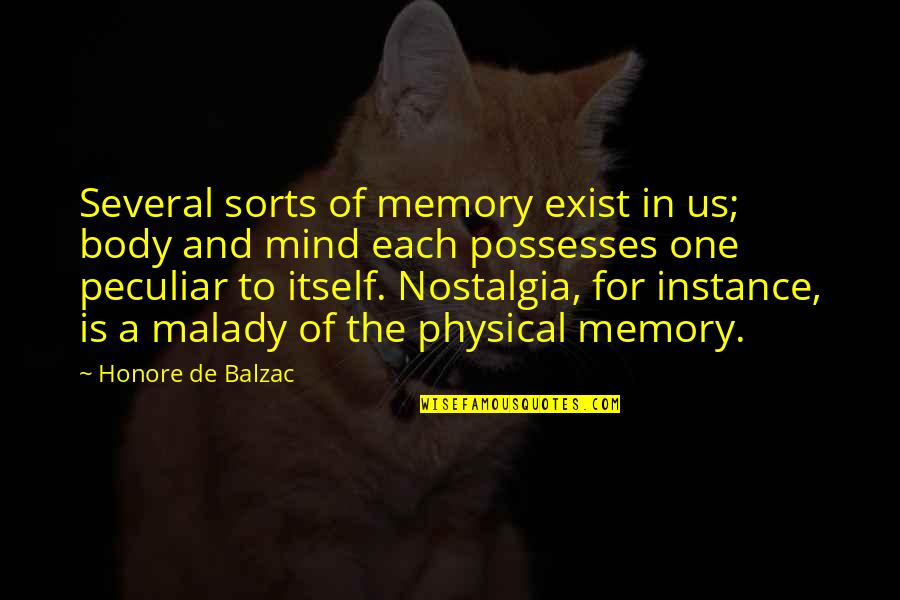 Malady Quotes By Honore De Balzac: Several sorts of memory exist in us; body