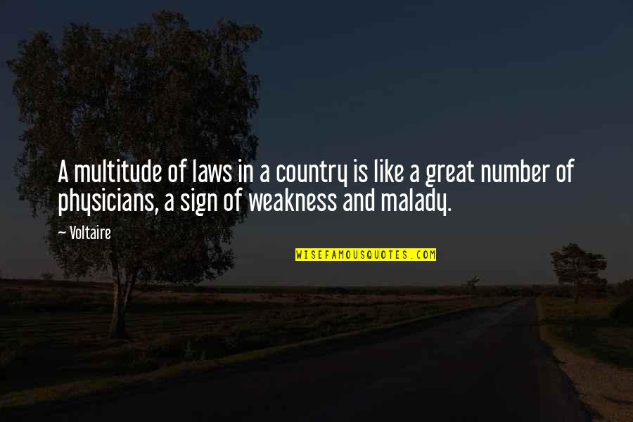 Malady Quotes By Voltaire: A multitude of laws in a country is
