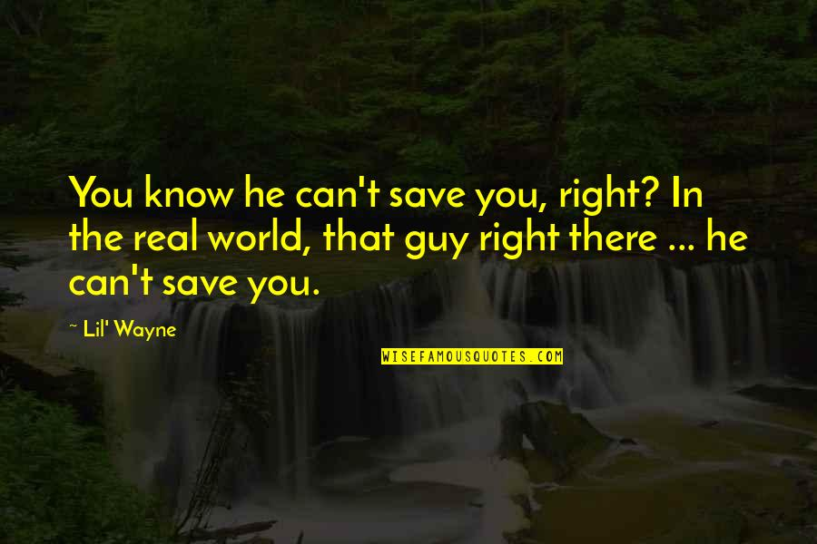 Malawian Proverbs And Quotes By Lil' Wayne: You know he can't save you, right? In
