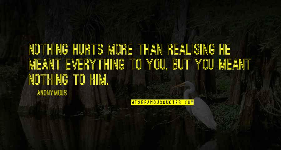 Malayalam Font Love Quotes By Anonymous: Nothing hurts more than realising he meant everything