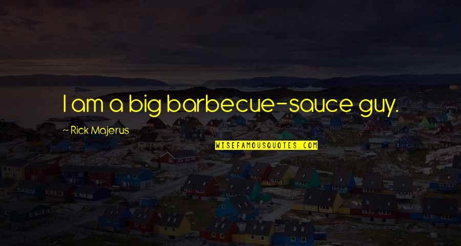 Malayalam Font Love Quotes By Rick Majerus: I am a big barbecue-sauce guy.