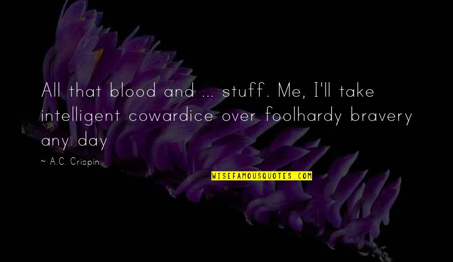 Malayalam Scrap Love Quotes By A.C. Crispin: All that blood and ... stuff. Me, I'll