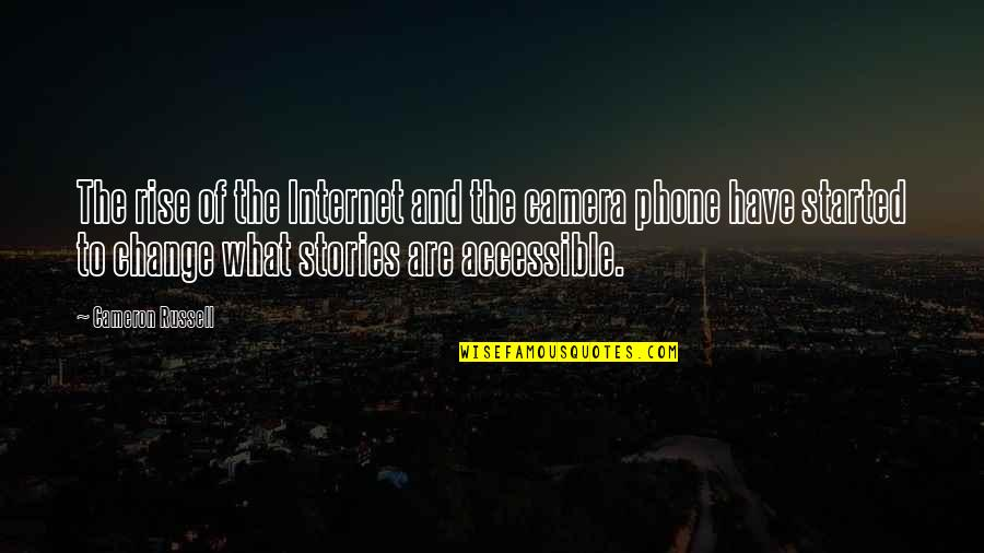 Malclom Quotes By Cameron Russell: The rise of the Internet and the camera