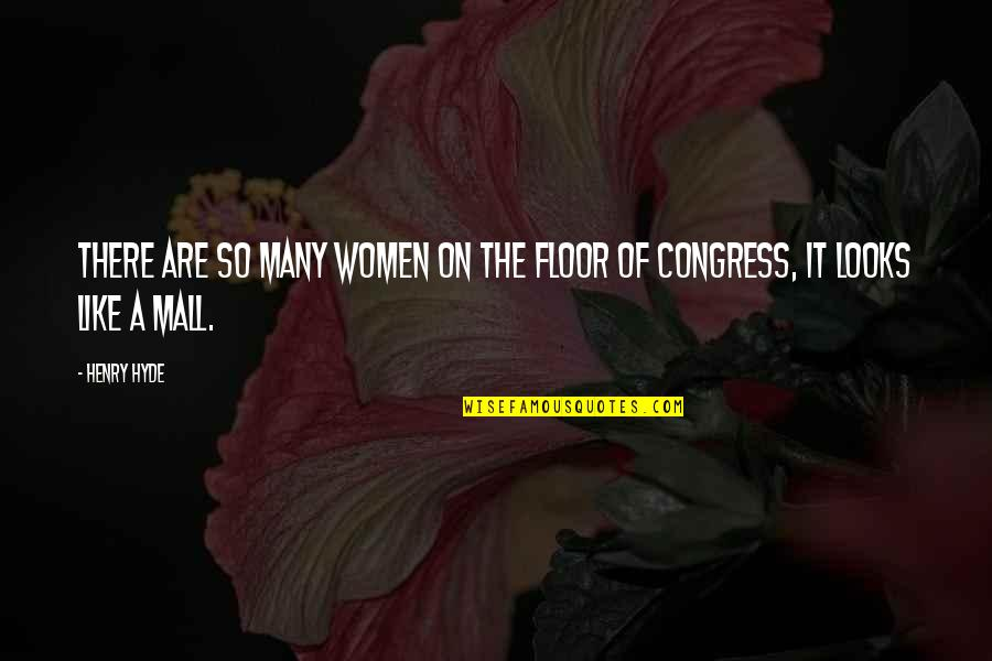 Mall Cop 2 Quotes By Henry Hyde: There are so many women on the floor
