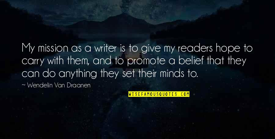 Mama Nadi Quotes By Wendelin Van Draanen: My mission as a writer is to give