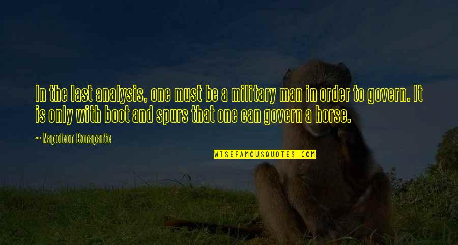 Man And Horse Quotes By Napoleon Bonaparte: In the last analysis, one must be a
