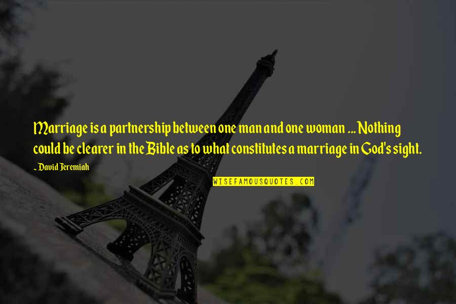 Man And Woman From The Bible Quotes By David Jeremiah: Marriage is a partnership between one man and