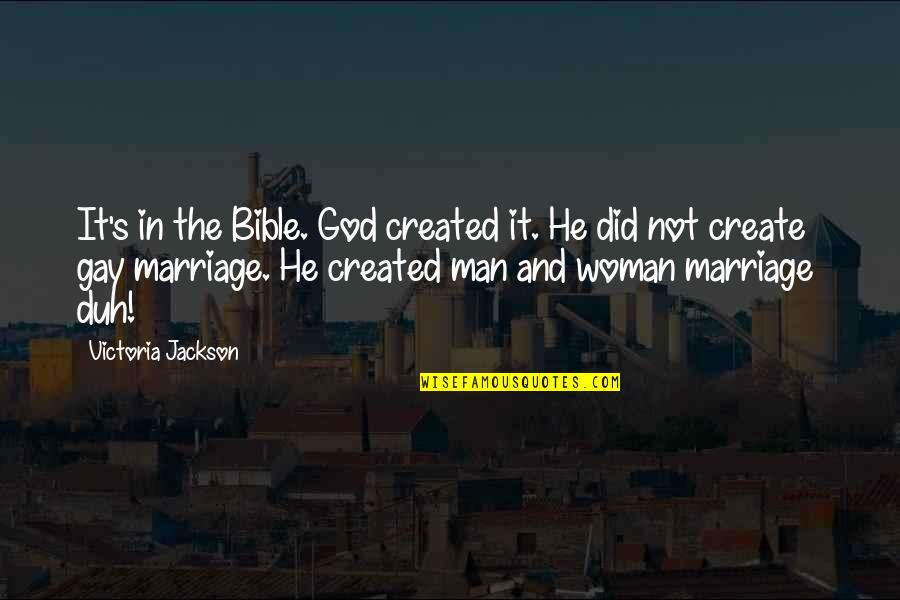Man And Woman From The Bible Quotes By Victoria Jackson: It's in the Bible. God created it. He