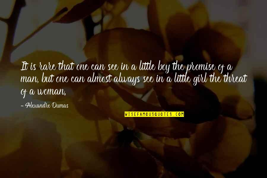 Man Boy Quotes By Alexandre Dumas: It is rare that one can see in