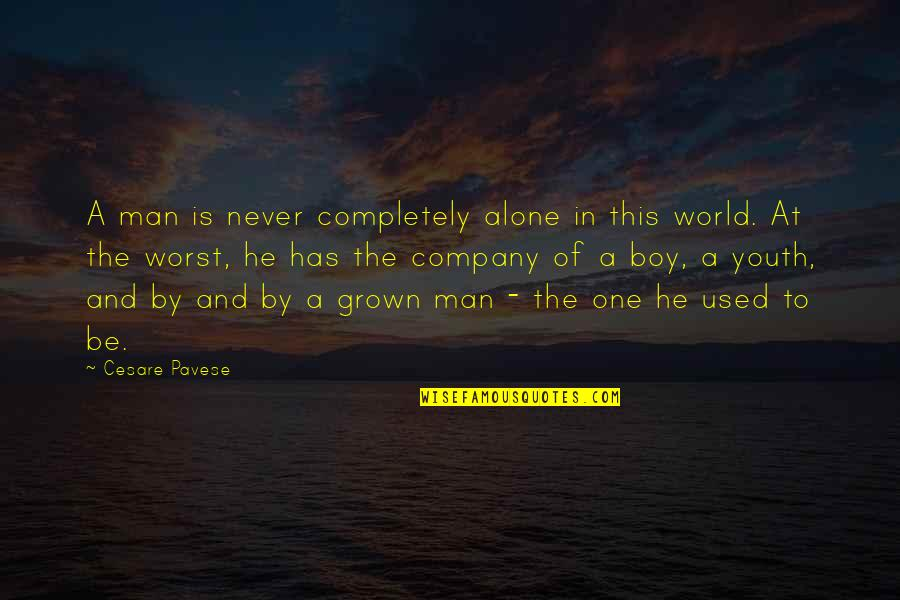 Man Boy Quotes By Cesare Pavese: A man is never completely alone in this